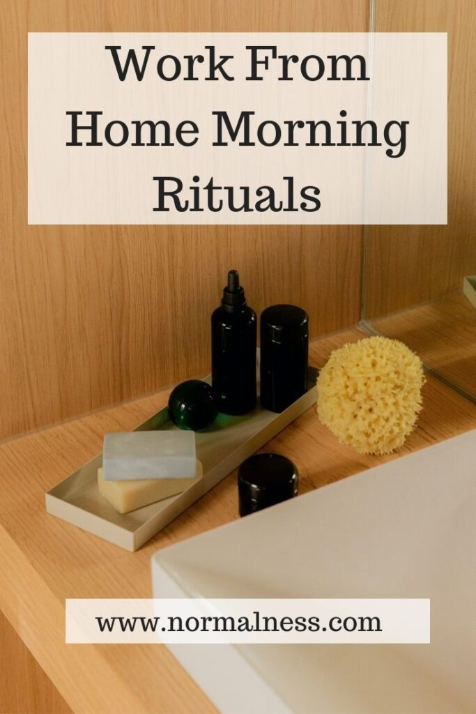 Work From Home Morning Rituals
