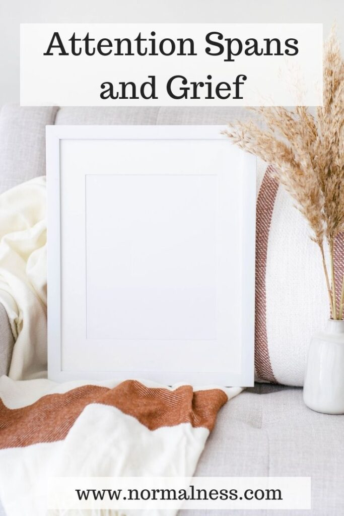 Attention Spans and Grief