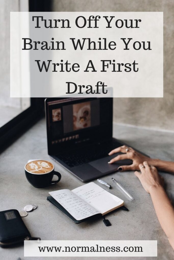 Turn Off Your Brain While You Write A First Draft