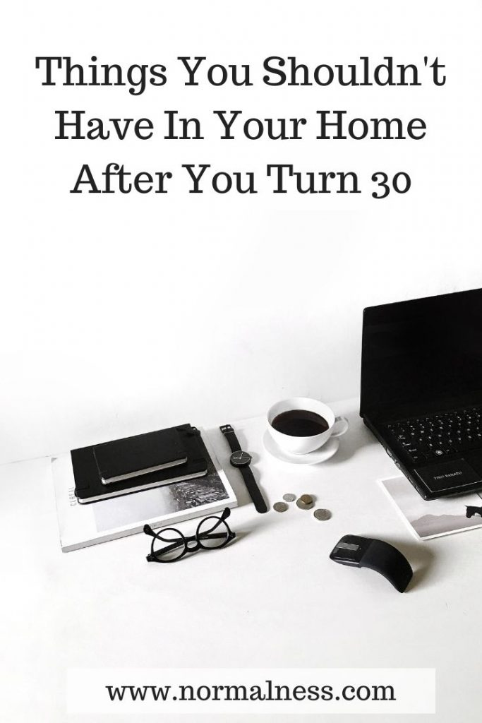 Things You Shouldn't Have In Your Home After You Turn 30