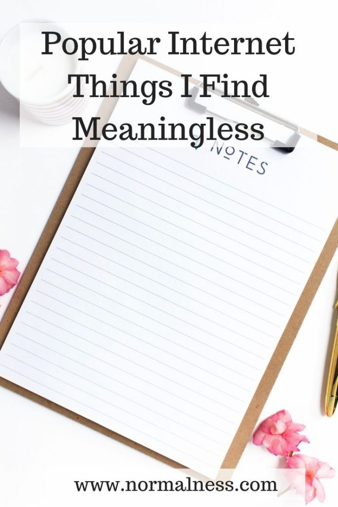 Popular Internet Things I Find Meaningless