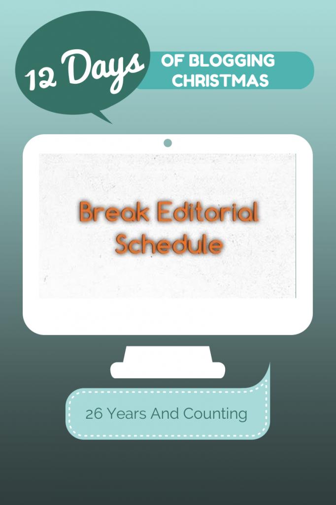 12 Days- Break Editorial Schedule