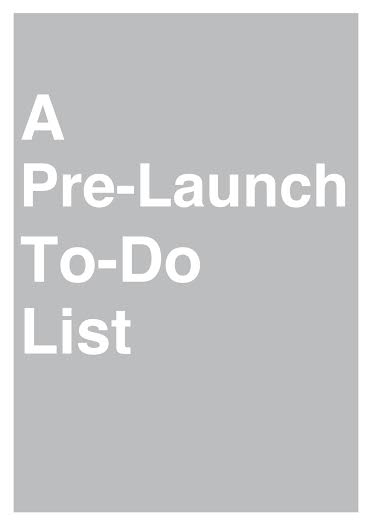 A PreLaunch To Do List