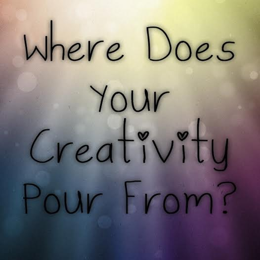 Where Does Your Creativity Pour From