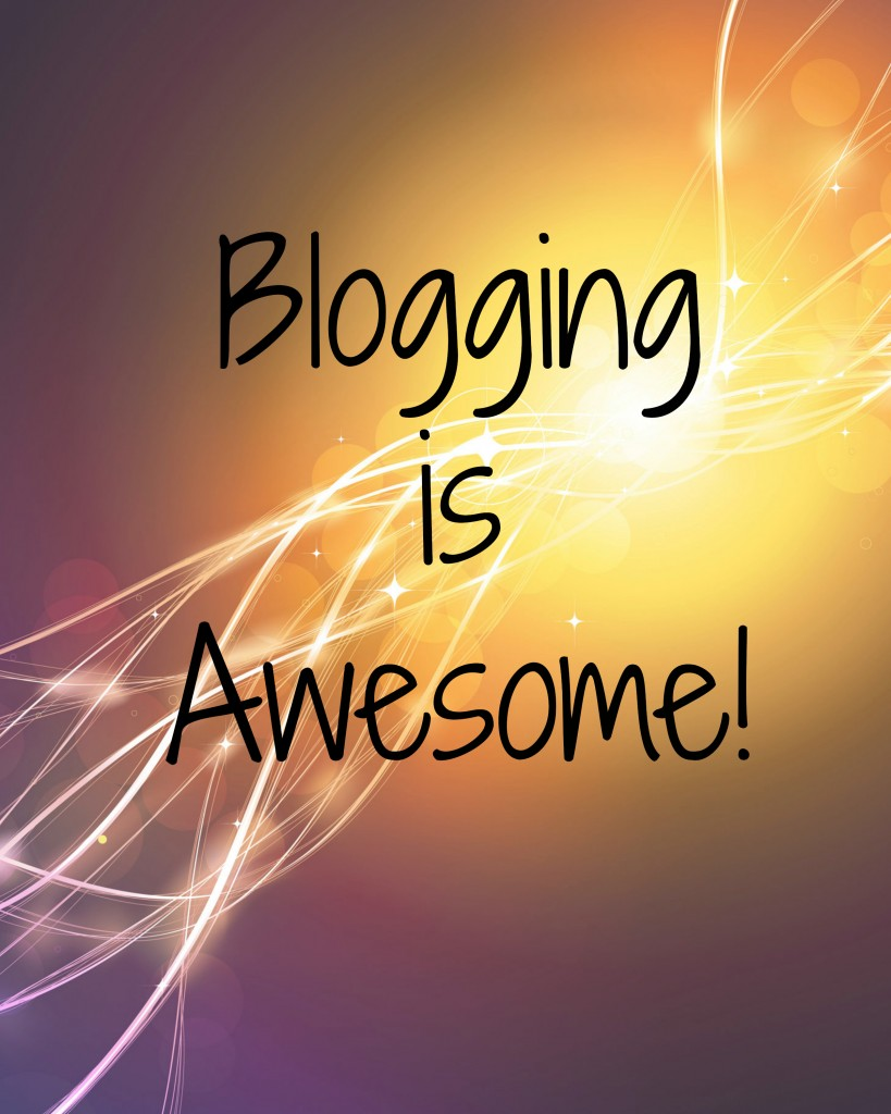 blogging is awesome - what makes you love blogging?