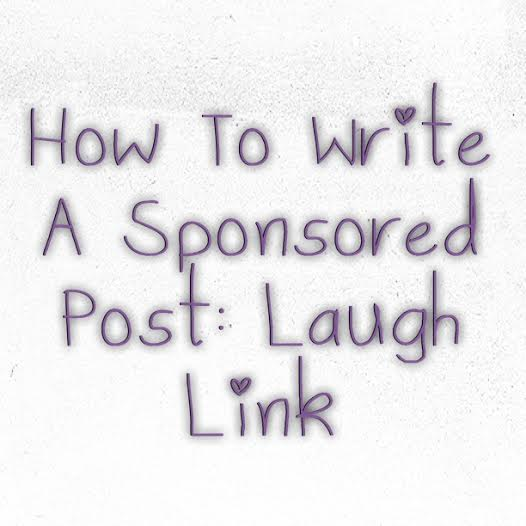 How To Write a Sponsored Post Laugh Link