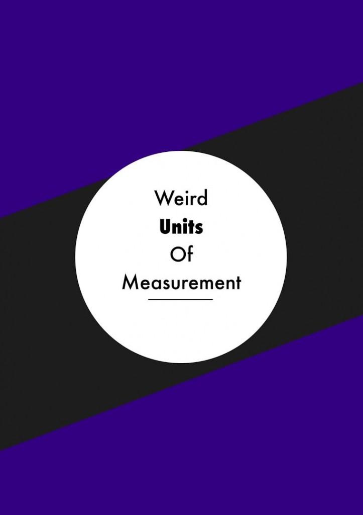 Weird Units of Measurement