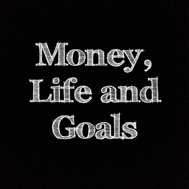 money life and goals