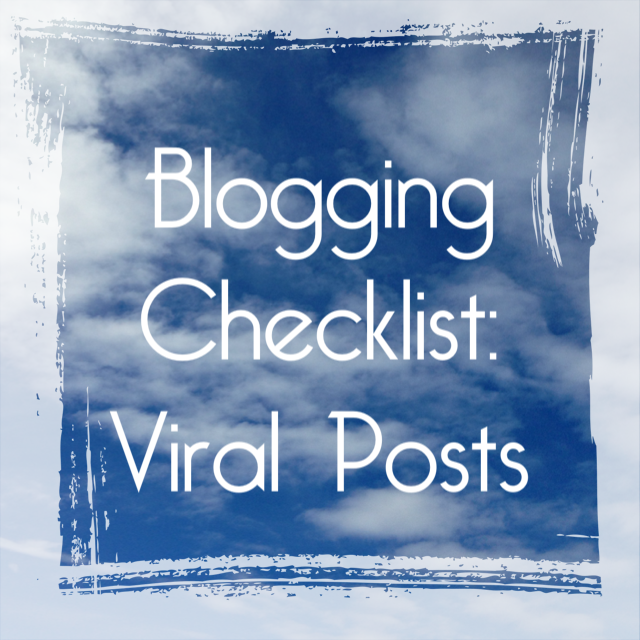Blogging Checklist: Viral Posts