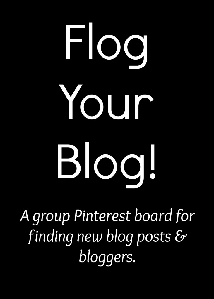 Flog Your Blog! A group Pinterest board for finding new blog posts and bloggers.