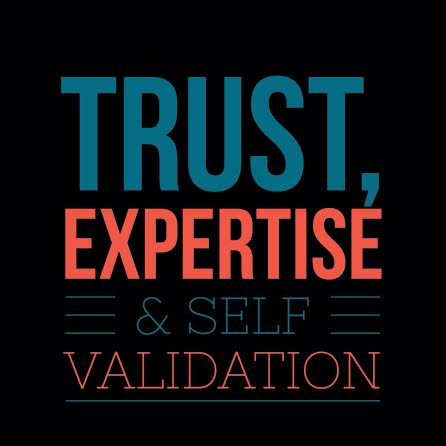 Trust Expertise and Self Valdiation