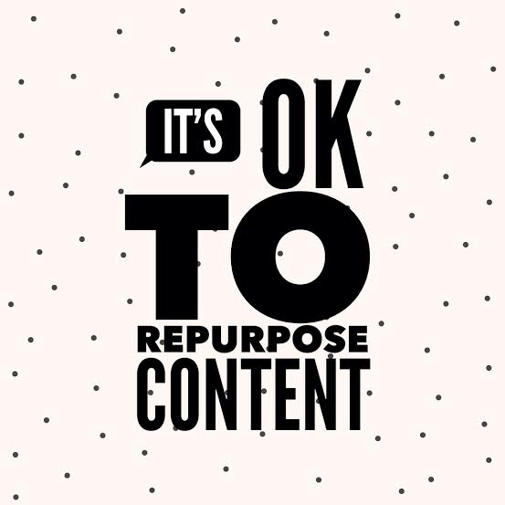 It's Ok To Repurpose Content