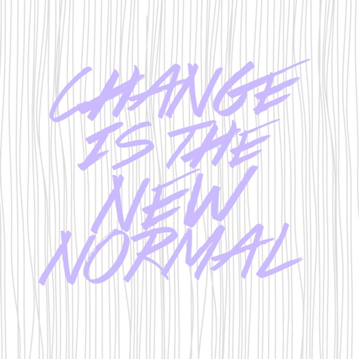 Change Is The New Normal