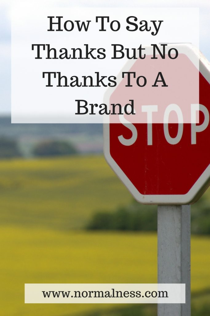 How To Say Thanks But No Thanks To A Brand - Normal Ness